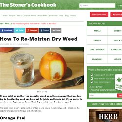 How To Re-Moisten Dry Weed