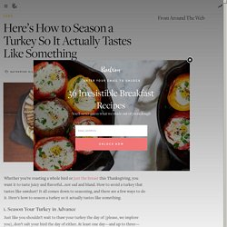 Here's How to Season a Turkey So It Actually Tastes Like Something
