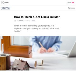 How to Think & Act Like a Builder - The Owner Builder Club