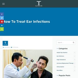 How to Treat Ear Infections