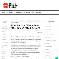 """How To Use """"Have Been"""" """"Has Been"""" """"Had Been""""?"""