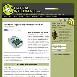How to Put Together the Ultimate Survival Kit | Tactical Intelligence