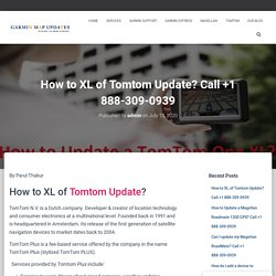 How to XL of Tomtom Update? Call +1 888-309-0939