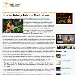 How to Totally Relax in Meditation - The Way of Meditation