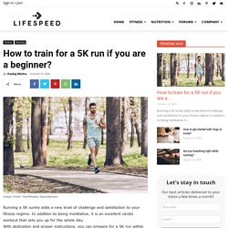 How To Train For A 5K Run If You Are A Beginner?