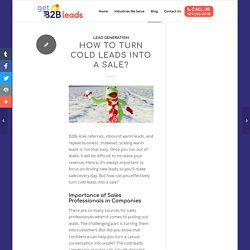How to Turn Cold Leads Into a Sale? - Get B2b Leads