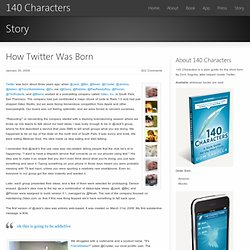 140 Characters » How Twitter Was Born