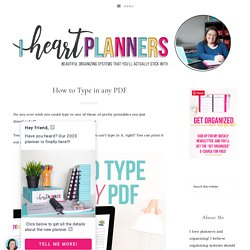 How to Type in any PDF - I Heart Planners