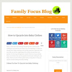 How to Upcycle Into Baby Clothes