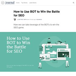 How to Use BOT to Win the Battle for SEO