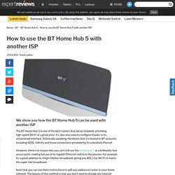How to use the BT Home Hub 5 with another ISP
