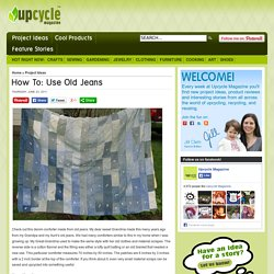 How To: Use Old Jeans — Upcycle Magazine