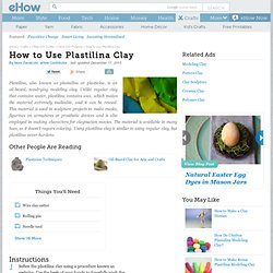 How to Use Plastilina Clay