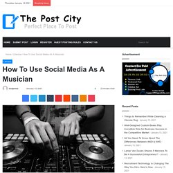 How To Use Social Media As A Musician