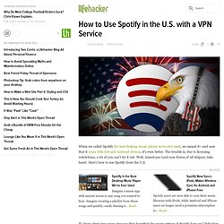 How to Use Spotify in the U.S. with a VPN Service