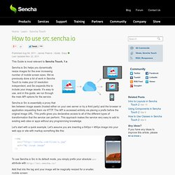 How to use src.sencha.io | Learn | Sencha