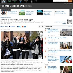 How to Use Tech Like a Teenager - WSJ