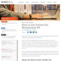 How to Use Twitter for Marketing & PR