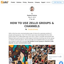 How to Use Zello Groups & Channels