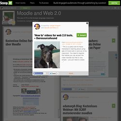 'How to' videos for web 2.0 tools. « theresourcehound | Moodle and Web 2.0 | Scoop.it