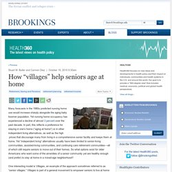 "How ""villages"" help seniors age at home"