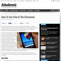 How To Use Vine In The Classroom
