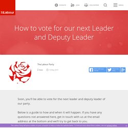 How to vote for our next Leader and Deputy Leader