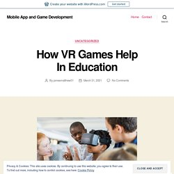 How VR Games Help In Education