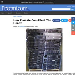How E-waste Can Affect The Health