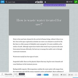 How is waste water treated for use?