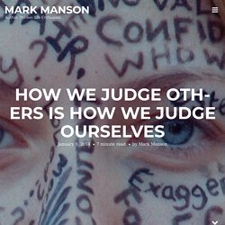 How We Judge Others is How We Judge Ourselves