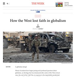 How the West lost faith in globalism