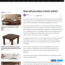 How will you select a mirror online?