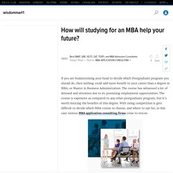 How will studying for an MBA help your future?