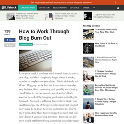 How to Work Through Blog Burn Out