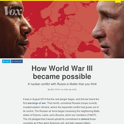 How World War III became possible: A nuclear conflict with Russia is likelier than you think