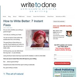 How to Write Better: 7 Instant Fixes
