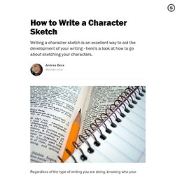 How to Write a Character Sketch: Learning More About Your Characters' Motivations and Personalities