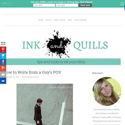 How to Write from a Guy's POV - Ink and Quills