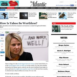 The Peculiar Worthlessness Of Yahoo