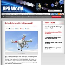 So How Do You Get to Fly a UAS Commercially? : GPS World