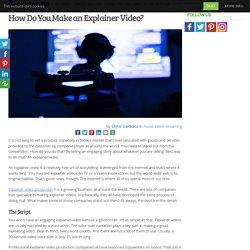 How Do You Make an Explainer Video?