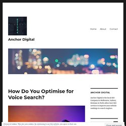 How Do You Optimise for Voice Search?