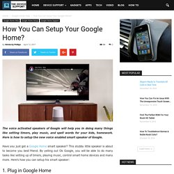 How You Can Setup Your Google Home?