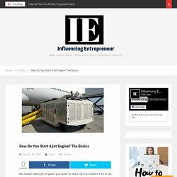 How Do You Start A Jet Engine? The Basics