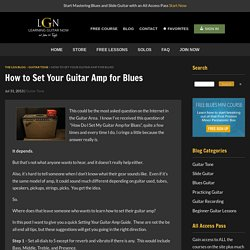 How to Set Your Guitar Amp for Blues