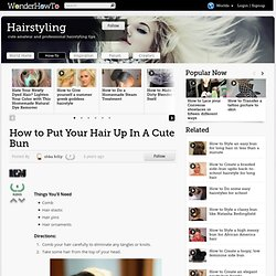 How To Put Your Hair Up In A Cute Bun | Guide « Wonder How To - StumbleUpon