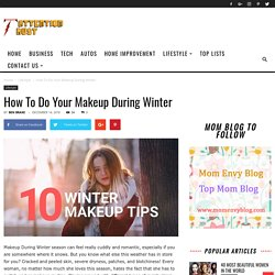 How To Do Your Makeup During Winter