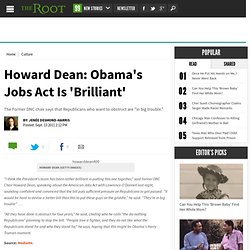 Howard Dean: Obama's Job Act is 'Brilliant'