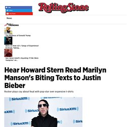 Hear Howard Stern Read Marilyn Manson's Biting Texts to Justin Bieber - Rolling Stone